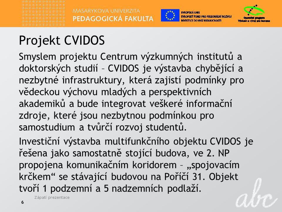 Projekt CVIDOS Smyslem projektu Centrum výzkumných institutů a doktorských studií – CVIDOS je výstavba chybějící a nezbytné infrastruktury, která zajistí podmínky pro vědeckou výchovu mladých a perspektivních akademiků a bude integrovat veškeré informační zdroje, které jsou nezbytnou podmínkou pro samostudium a tvůrčí rozvoj studentů.