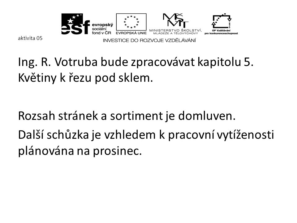 aktivita 05 Ing. R. Votruba bude zpracovávat kapitolu 5.