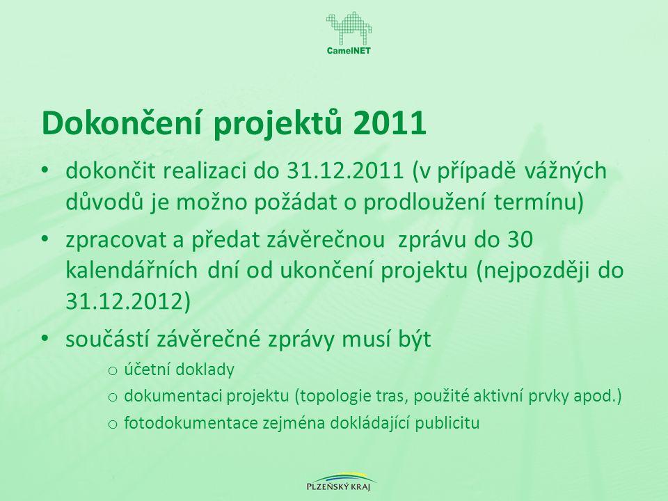 Dokončení projektů 2011 dokončit realizaci do 31.12.2011 (v případě vážných důvodů je možno požádat o prodloužení termínu) zpracovat a předat závěrečnou zprávu do 30 kalendářních dní od ukončení projektu (nejpozději do 31.12.2012) součástí závěrečné zprávy musí být o účetní doklady o dokumentaci projektu (topologie tras, použité aktivní prvky apod.) o fotodokumentace zejména dokládající publicitu