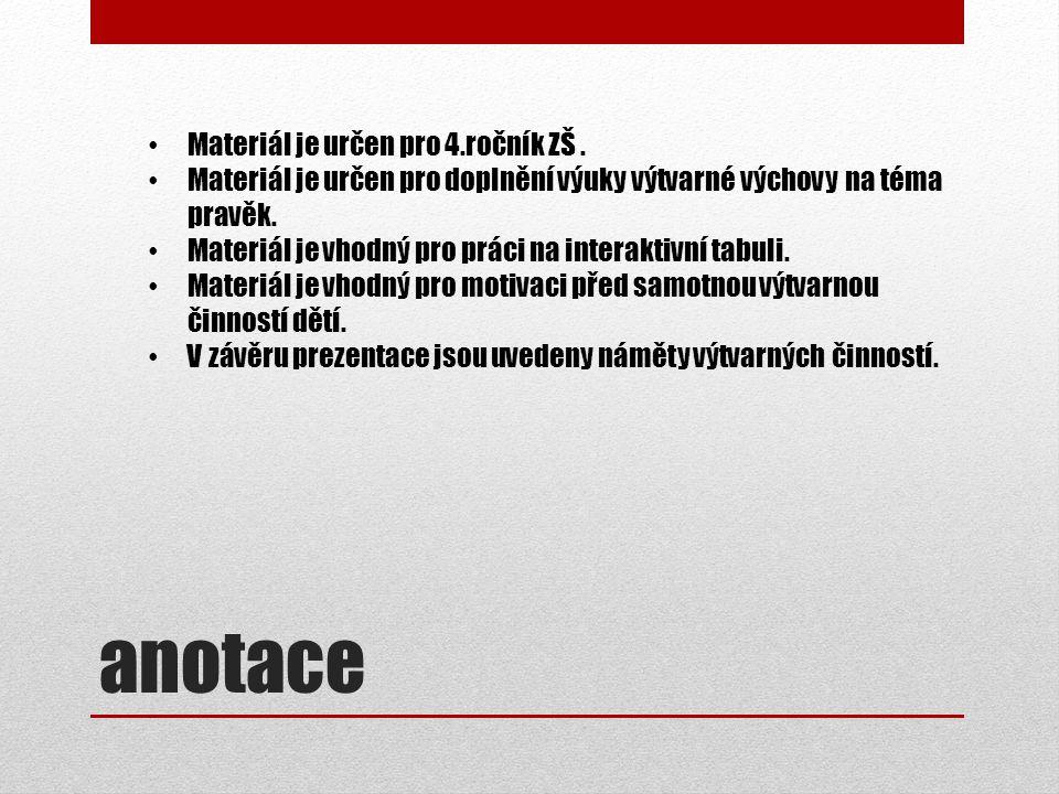 anotace Materiál je určen pro 4.ročník ZŠ.
