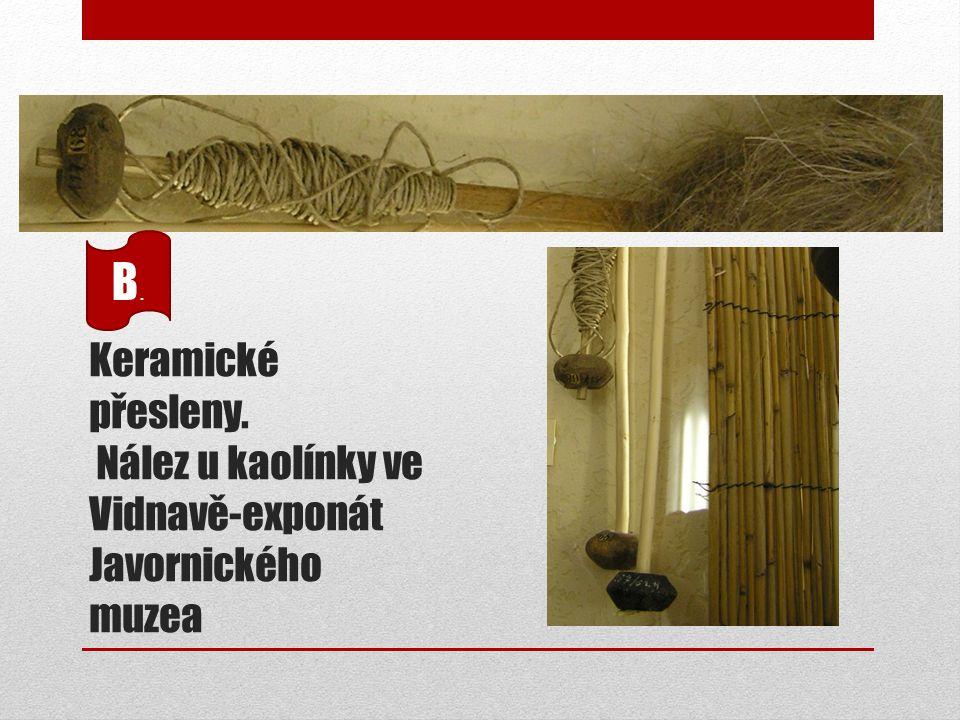 Keramické přesleny. Nález u kaolínky ve Vidnavě-exponát Javornického muzea B.B.