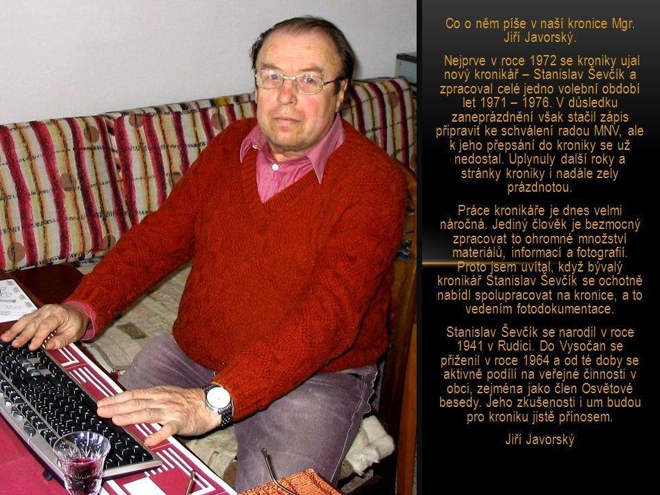 Co o něm píše v naší kronice Mgr.Jiří Javorský.
