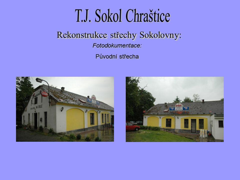 Fotodokumentace: Původní střecha Fotodokumentace: Původní střecha Rekonstrukce střechySokolovny Rekonstrukce střechy Sokolovny: