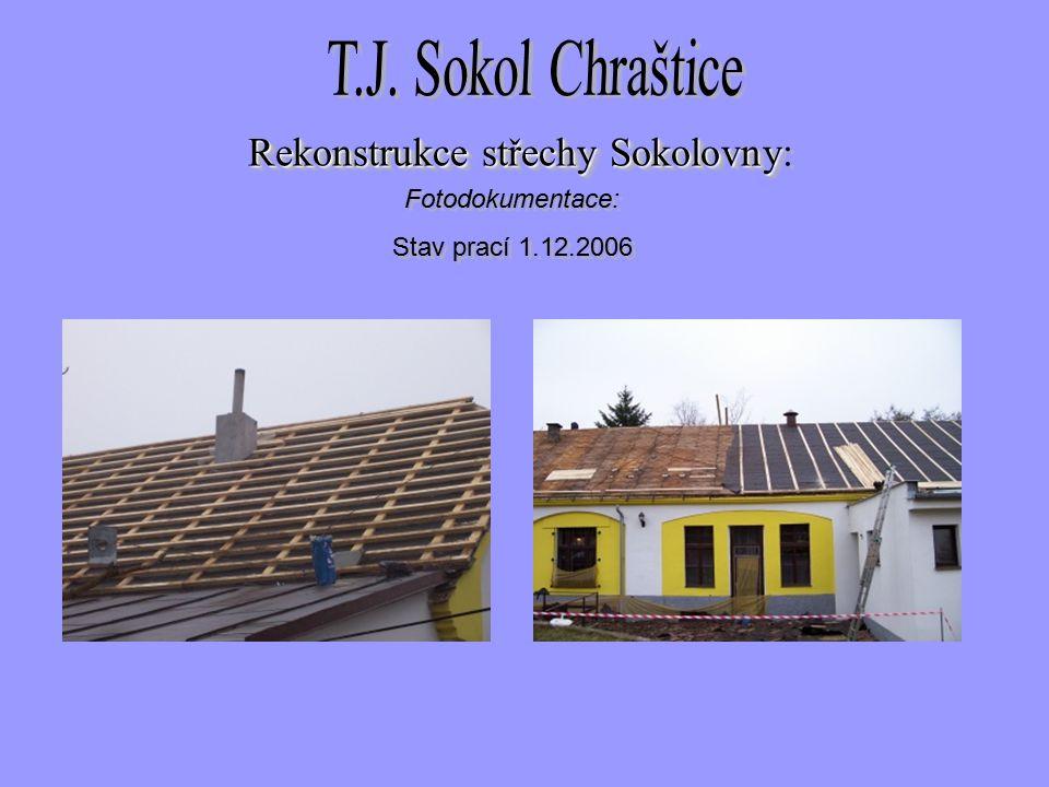 Fotodokumentace: Stav prací 1.12.2006 Fotodokumentace: Stav prací 1.12.2006 Rekonstrukce střechySokolovny Rekonstrukce střechy Sokolovny: