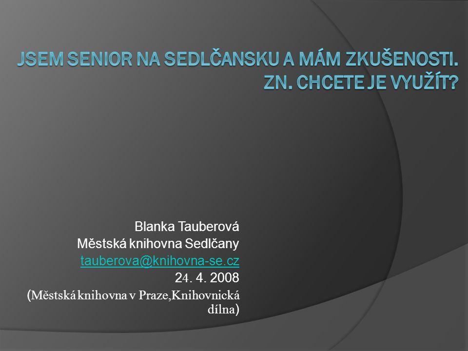 Blanka Tauberová Městská knihovna Sedlčany tauberova@knihovna-se.cz 2 4.