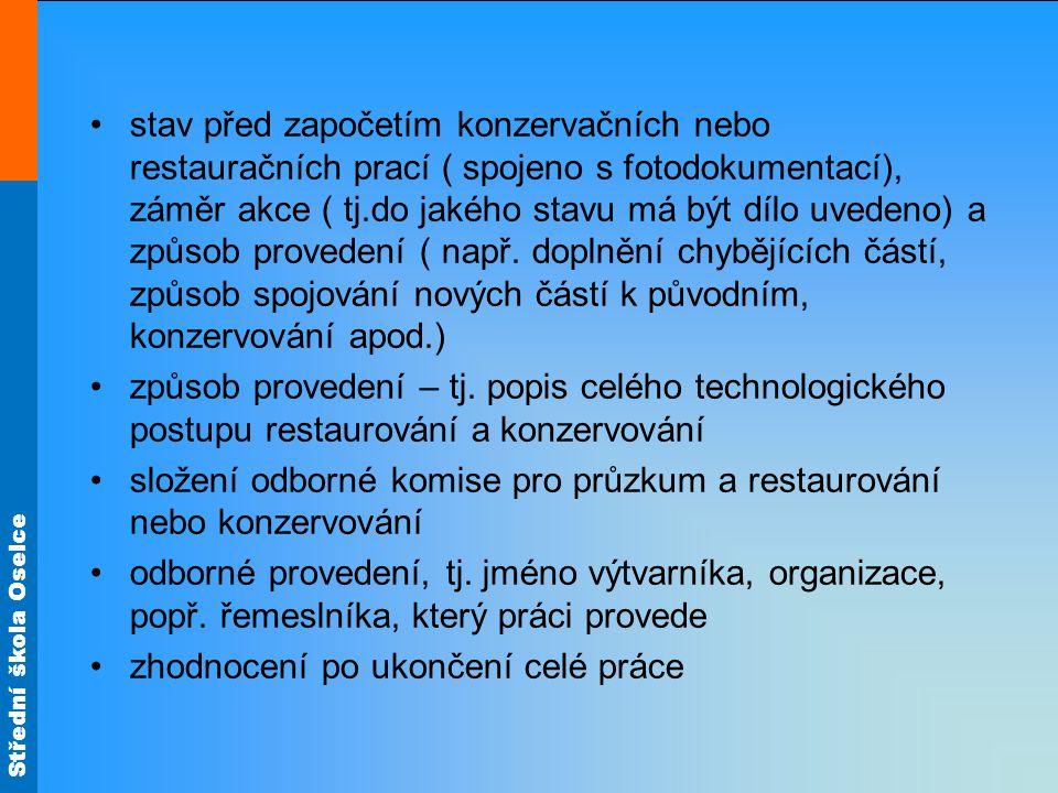 Střední škola Oselce stav před započetím konzervačních nebo restauračních prací ( spojeno s fotodokumentací), záměr akce ( tj.do jakého stavu má být d