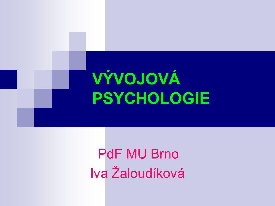 VÝVOJOVÁ PSYCHOLOGIE PdF MU Brno Iva Žaloudíková
