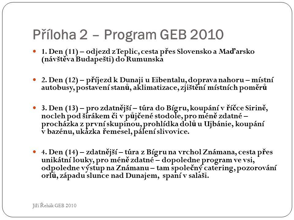 Příloha 2 – Program GEB 2010 Ji ř í Ř ehák GEB 2010 1.