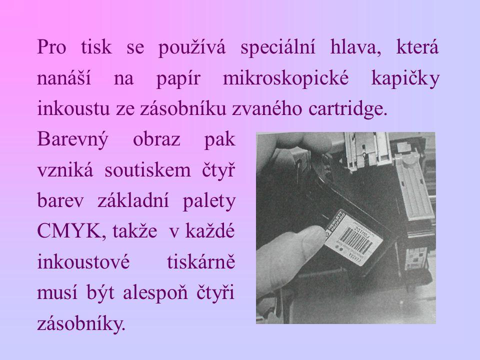 Pro tisk se používá speciální hlava, která nanáší na papír mikroskopické kapičky inkoustu ze zásobníku zvaného cartridge. Barevný obraz pak vzniká sou