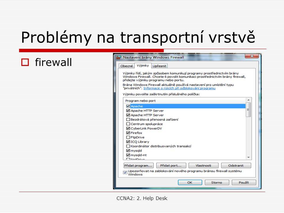 CCNA2: 2. Help Desk Problémy na transportní vrstvě  firewall