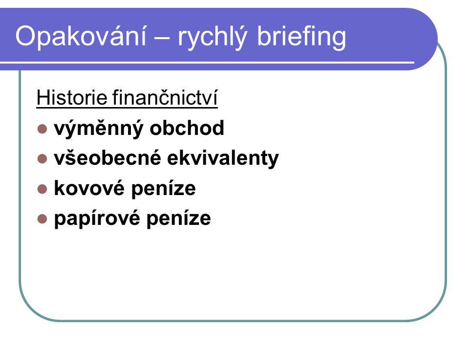 """Opakování – rychlý briefing Historie bankovnictví původ v italském """"banco vznik z mezinárodního obchodu - 2 300 př."""