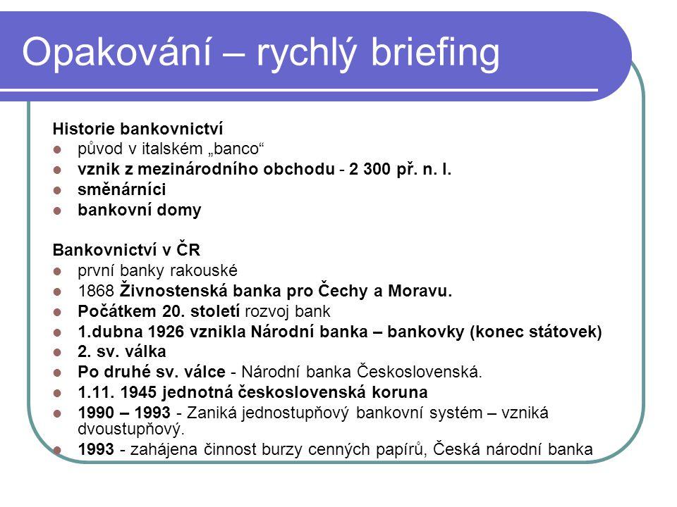 Současnost – 2 stupňový systém centrální banka: Česká národní banka univerzální banky: ČS, ČSOB, KB,...