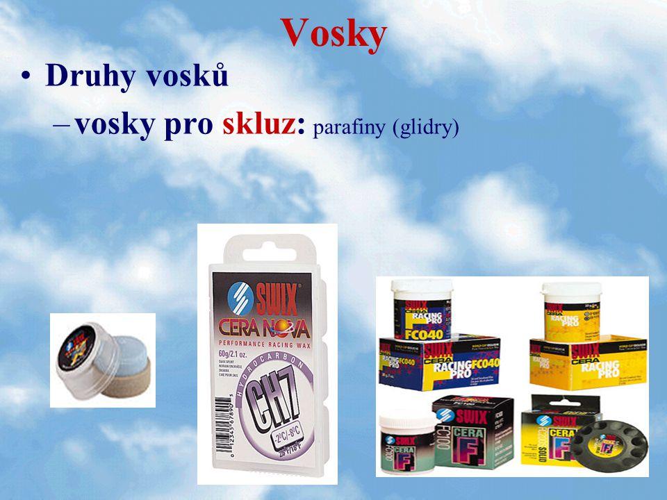 Vosky Druhy vosků –vosky pro skluz: parafiny (glidry)