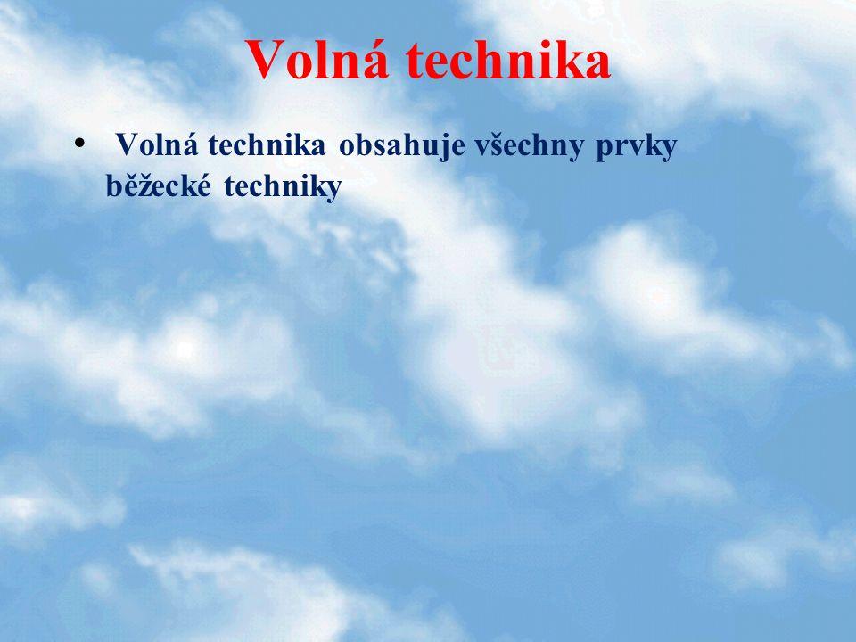 Volná technika Volná technika obsahuje všechny prvky běžecké techniky