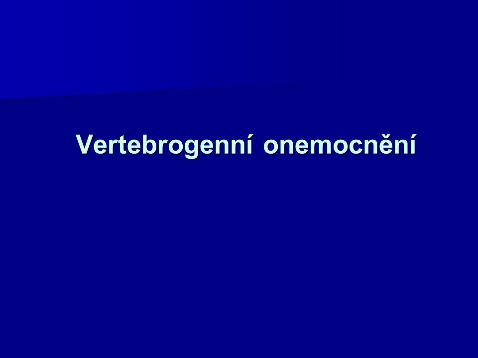 Vertebrogenní poruchy Vertebra je latinské slovo znamenající obratel Vertebra je latinské slovo znamenající obratel Genesis je řecké slovo označující původ Genesis je řecké slovo označující původ Spojením obou výrazů vzniklo slovo označující, že příčina poruchy je přímo v páteři.