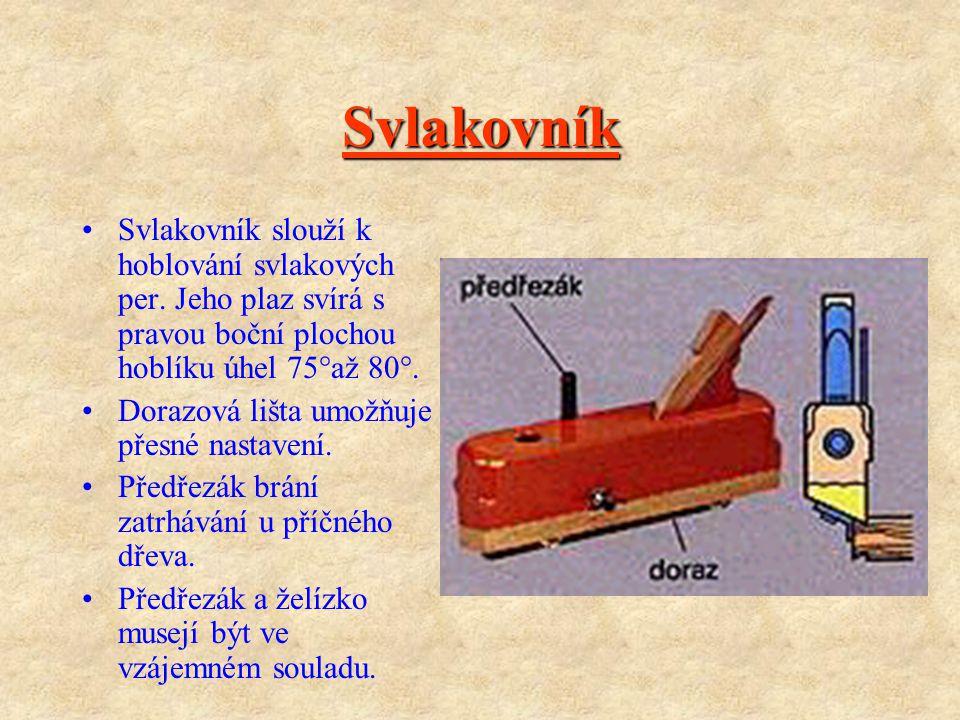 Speciální hoblíky Speciální hoblíky mohou být v dílně k dispozici. Nepatří ale zpravidla ke standardní sadě nástrojů truhláře, neboť nejsou pro běžnou