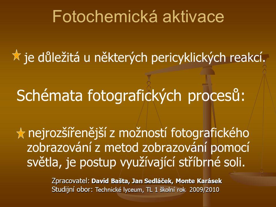 Fotochemická aktivace je důležitá u některých pericyklických reakcí. Schémata fotografických procesů: nejrozšířenější z možností fotografického zobraz