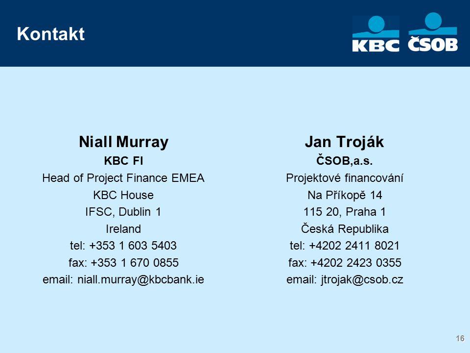 16 Kontakt Jan Troják ČSOB,a.s. Projektové financování Na Příkopě 14 115 20, Praha 1 Česká Republika tel: +4202 2411 8021 fax: +4202 2423 0355 email: