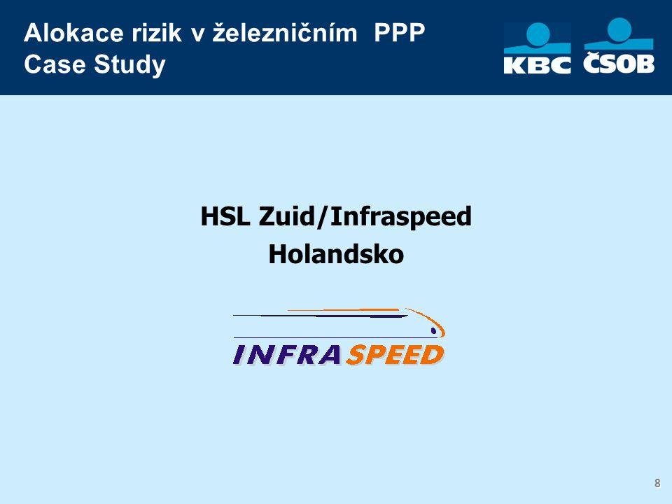 9 9 Design, Build and Maintain struktura pro vysokorychlostní železniční spojení Amsterdam-belgická hranice PPP mezi Holandským státem a společností Infraspeed €1.1 bln, 90% dluhové financování 5-ti leté období výstavby a 25 let provozu Availability platby začínají po kompletaci projektu, založené na definované výkonnosti projektu KBC byla jmenována Mandated lead Arranger a Documentation Bank.