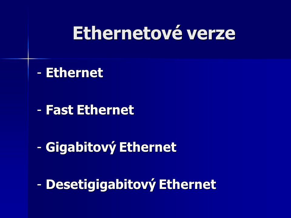 Ethernet - původní varianta s přenosovou rychlostí 10 Mbit/s.