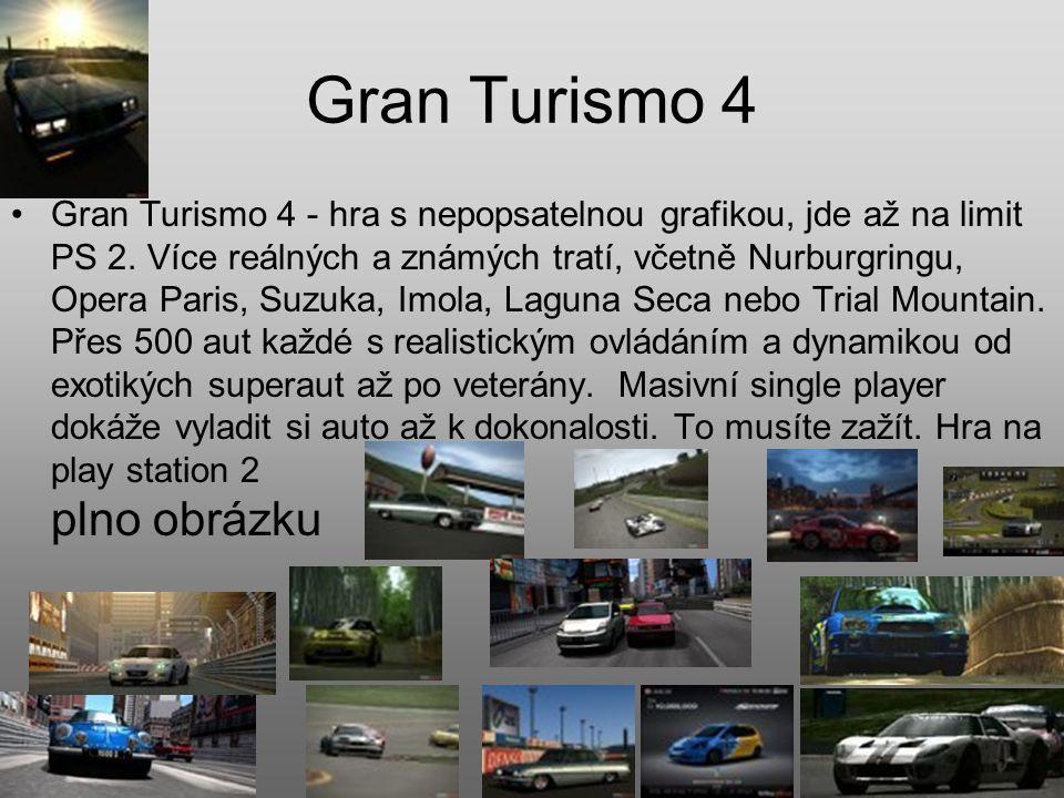 Gran Turismo 4 Gran Turismo 4 - hra s nepopsatelnou grafikou, jde až na limit PS 2.