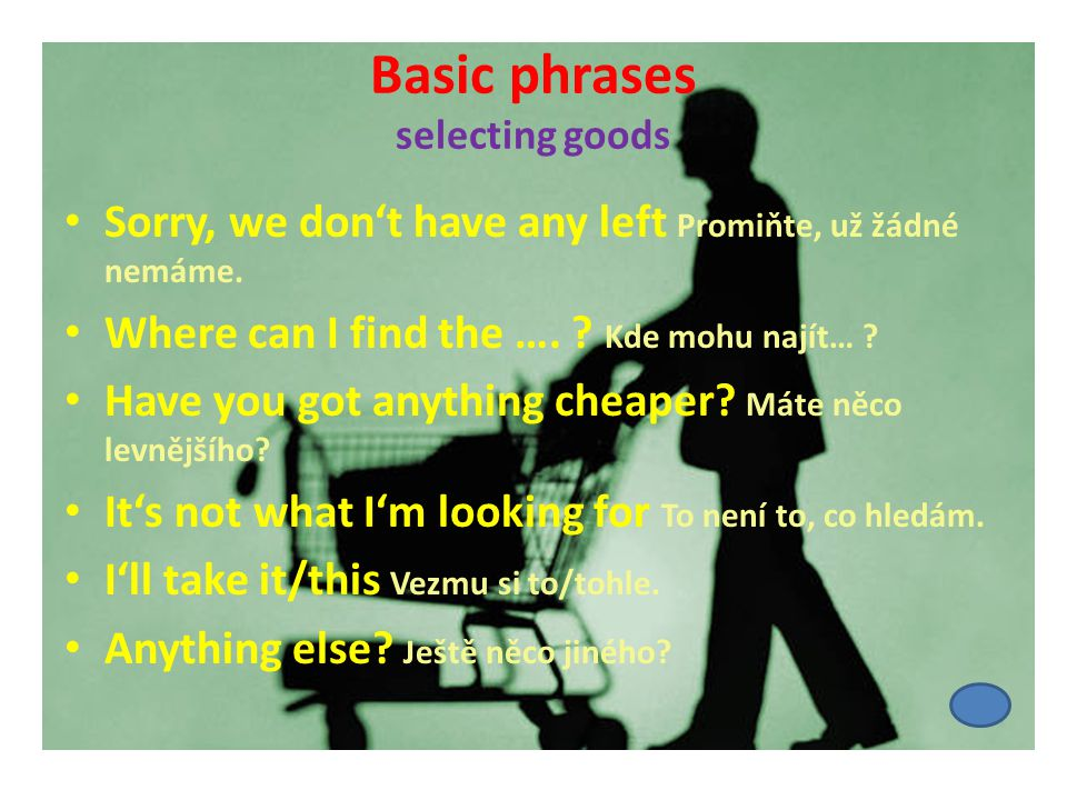 Basic phrases making payment Are you in the queque.