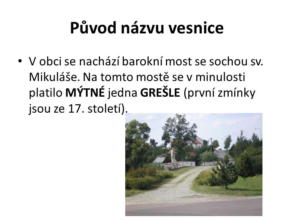 Původ názvu vesnice V obci se nachází barokní most se sochou sv.
