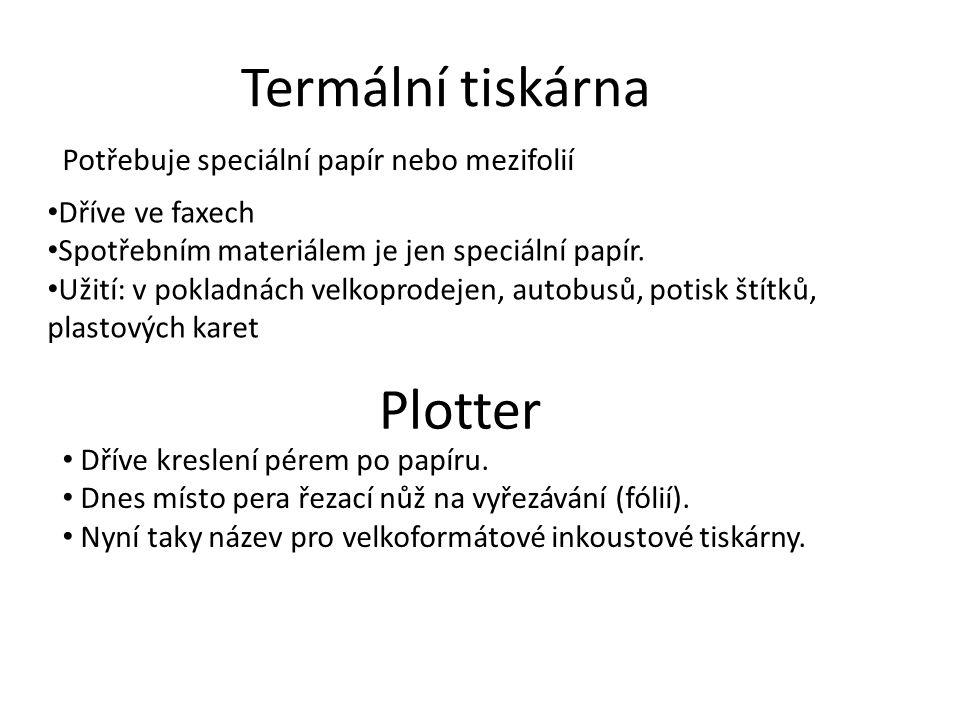 Termální tiskárna Potřebuje speciální papír nebo mezifolií Dříve ve faxech Spotřebním materiálem je jen speciální papír.