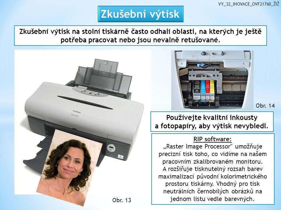 Obr. 13 Zkušební výtisk na stolní tiskárně často odhalí oblasti, na kterých je ještě potřeba pracovat nebo jsou nevalně retušované. Používejte kvalitn