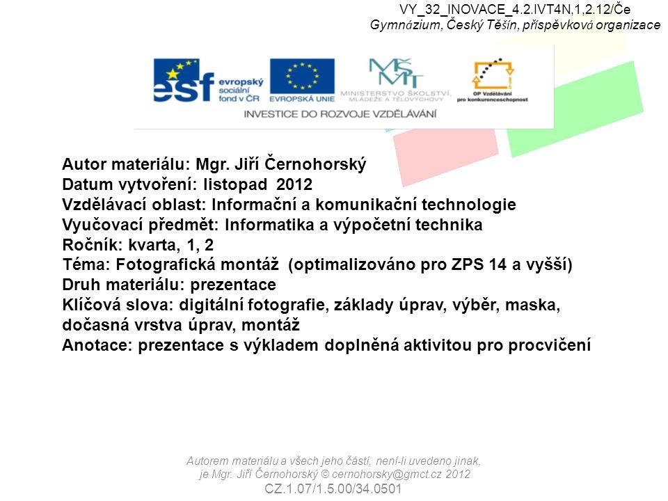 VY_32_INOVACE_4.2.IVT4N,1,2.12/Če Gymn á zium, Český Tě ší n, př í spěvkov á organizace Fotografická montáž Fotografická montáž existuje již zřejmě od raných počátků fotografie.
