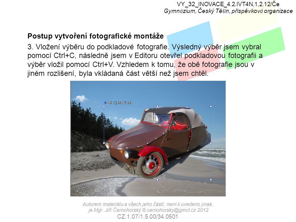 VY_32_INOVACE_4.2.IVT4N,1,2.12/Če Gymn á zium, Český Tě ší n, př í spěvkov á organizace Postup vytvoření fotografické montáže 3.