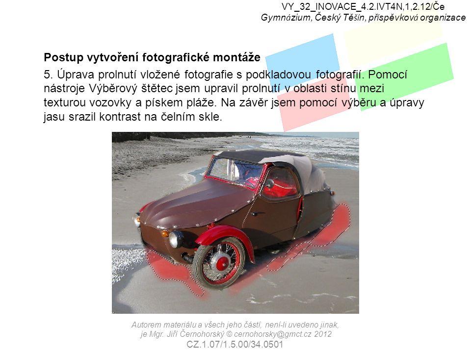 VY_32_INOVACE_4.2.IVT4N,1,2.12/Če Gymn á zium, Český Tě ší n, př í spěvkov á organizace Postup vytvoření fotografické montáže 5.