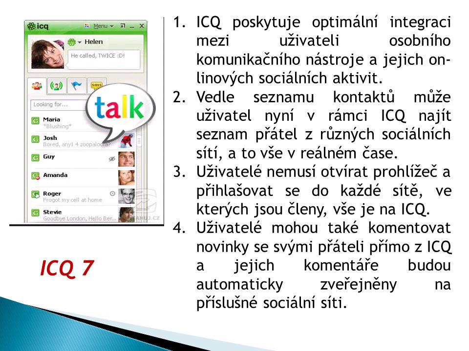 1.ICQ poskytuje optimální integraci mezi uživateli osobního komunikačního nástroje a jejich on- linových sociálních aktivit.