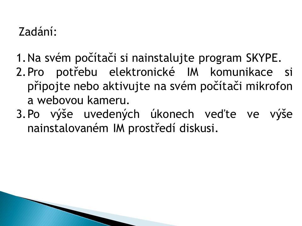 1.Na svém počítači si nainstalujte program SKYPE.