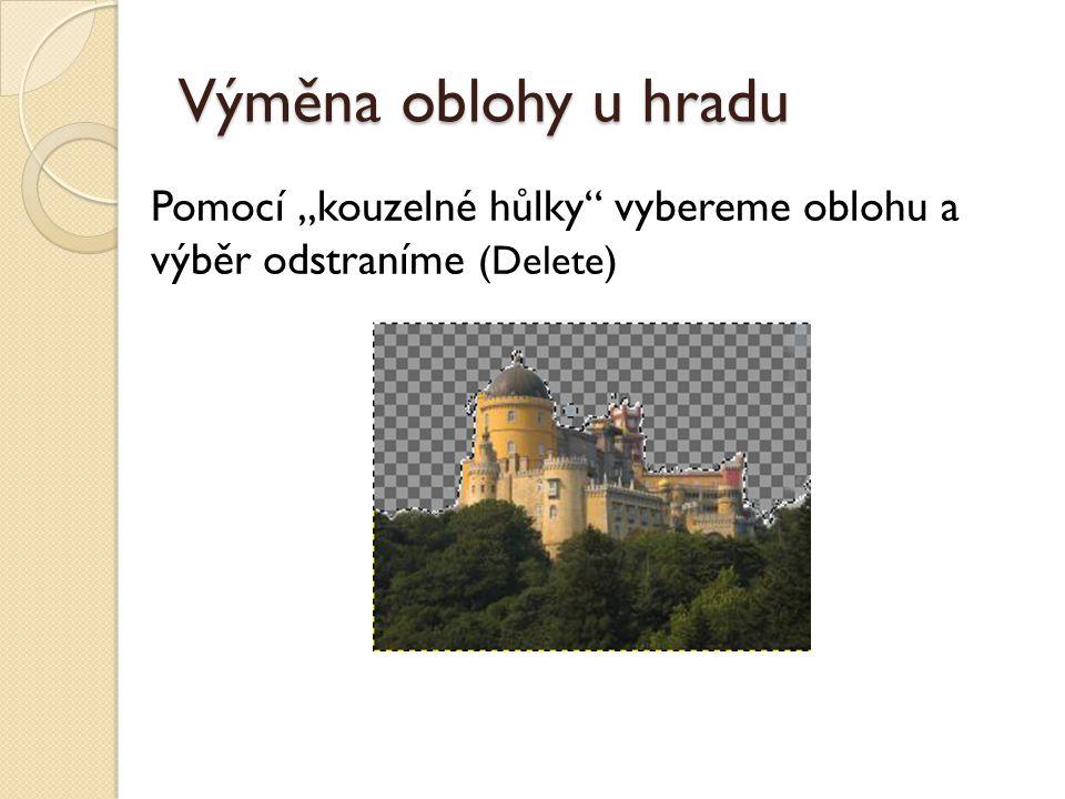 """Výměna oblohy u hradu Pomocí """"kouzelné hůlky"""" vybereme oblohu a výběr odstraníme (Delete)"""