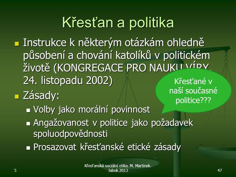 Křesťan a politika Instrukce k některým otázkám ohledně působení a chování katolíků v politickém životě (KONGREGACE PRO NAUKU VÍRY, 24. listopadu 2002