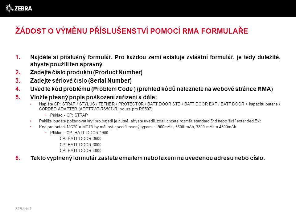 ŽÁDOST O VÝMĚNU PŘÍSLUŠENSTVÍ POMOCÍ RMA FORMULAŘE 1.Najděte si příslušný formulář. Pro každou zemi existuje zvláštní formulář, je tedy duležité, abys