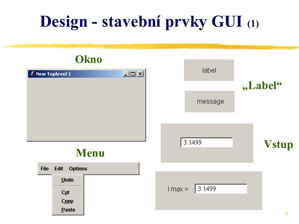 27 O realizaci rozhraní GUI (10) Kdy má maximální oddělení zejména smysl.