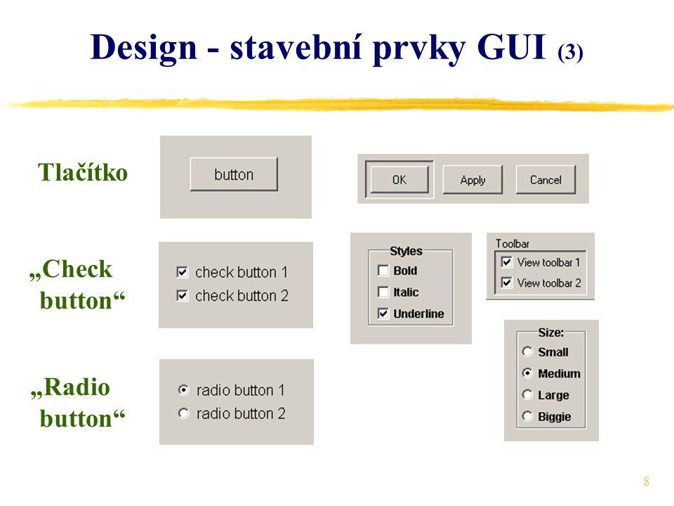 9 Design - stavební prvky GUI (4) Text Rolovací lišty