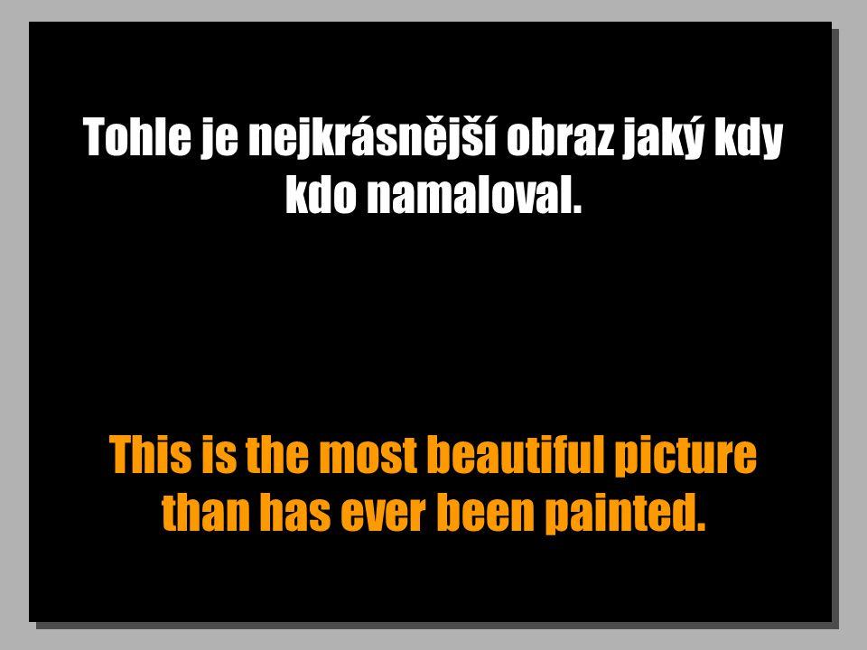 Tohle je nejkrásnější obraz jaký kdy kdo namaloval.