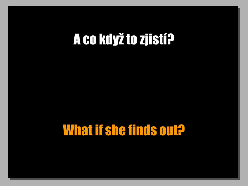 A co když to zjistí What if she finds out