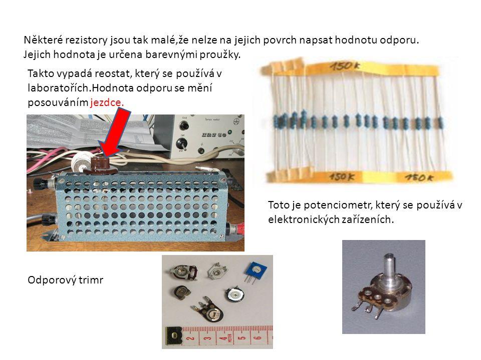 Rezistor. Je to elektrotechnická součástka, která svým elektrickým odporem se zařazuje do elektrického obvodu ke snížení elektrického proudu a nebo k