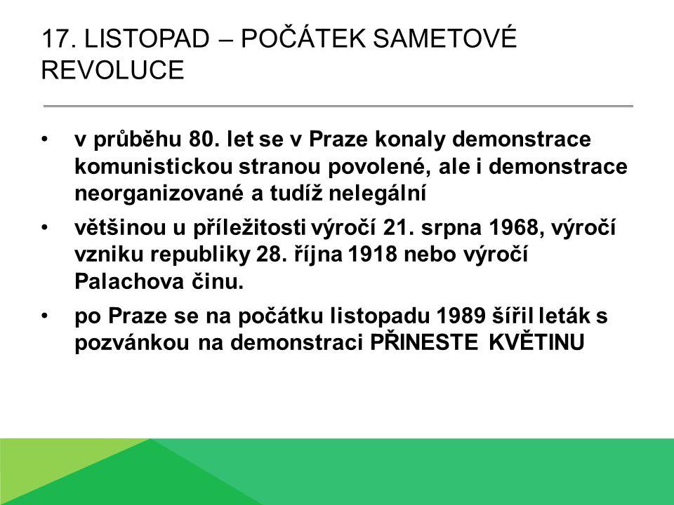 17. LISTOPAD – POČÁTEK SAMETOVÉ REVOLUCE v průběhu 80.