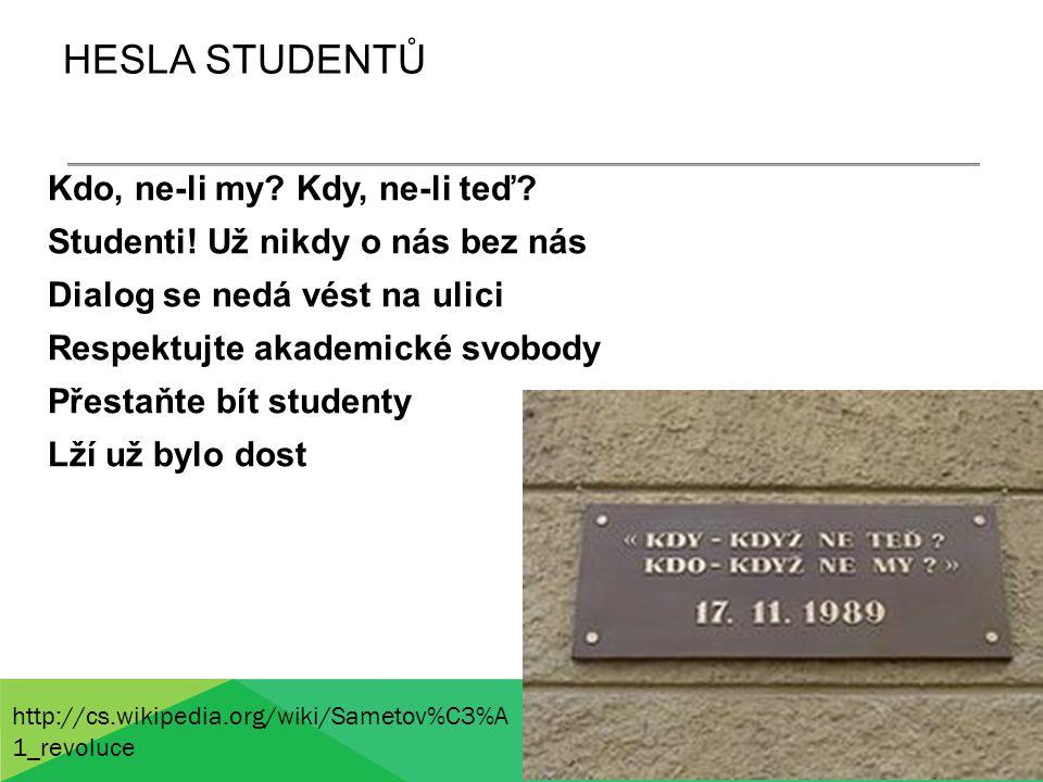 HESLA STUDENTŮ Kdo, ne-li my. Kdy, ne-li teď. Studenti.