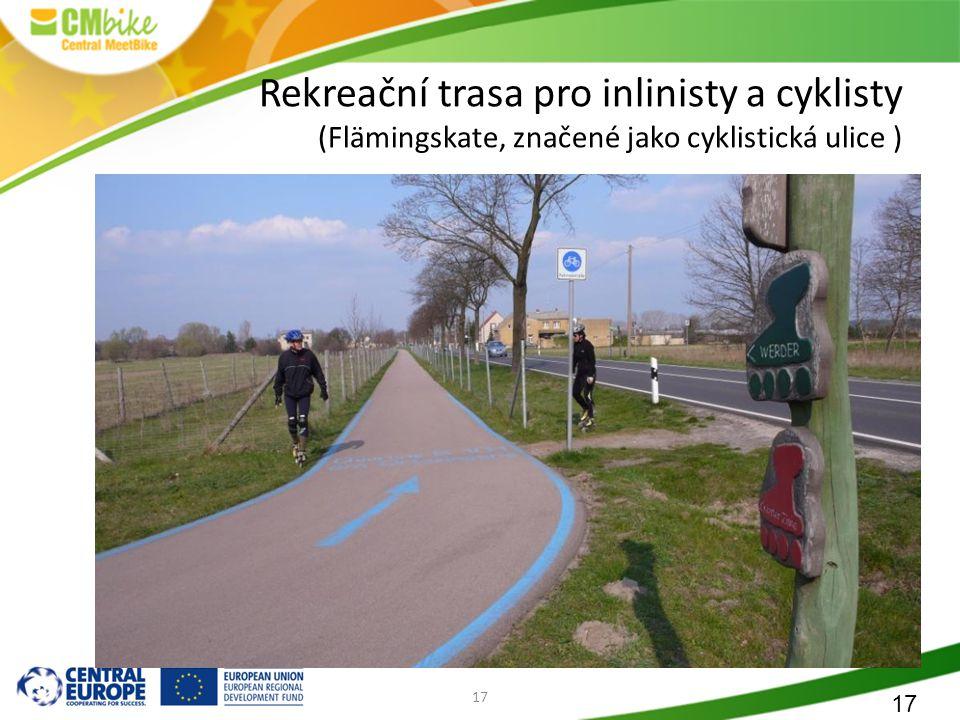 17 Rekreační trasa pro inlinisty a cyklisty (Flämingskate, značené jako cyklistická ulice ) 17