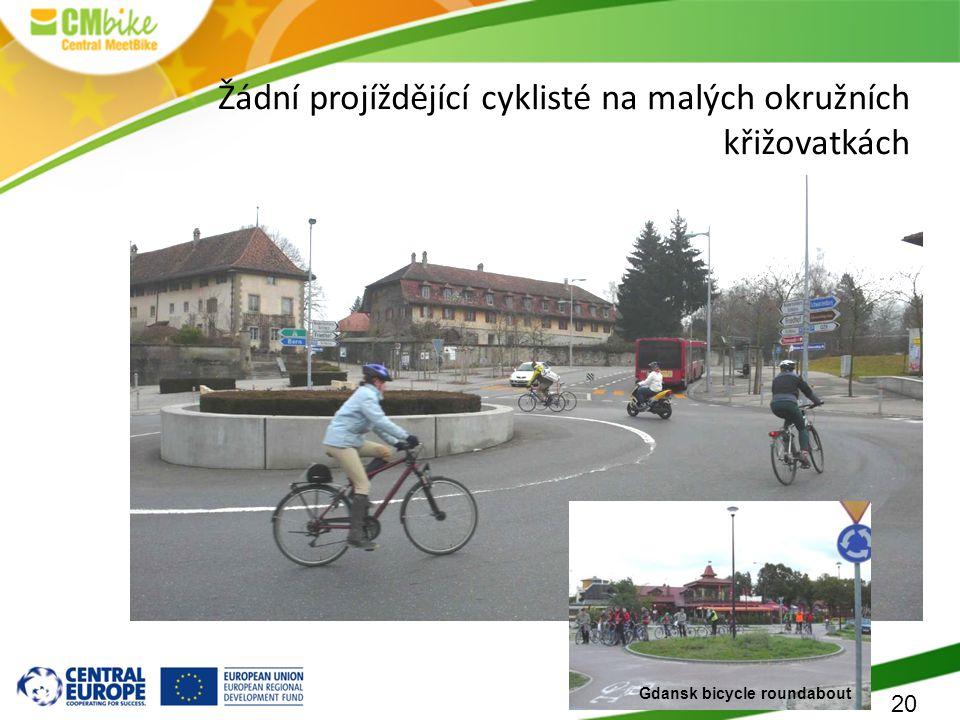 20 Žádní projíždějící cyklisté na malých okružních křižovatkách (ale mnoho chyb v detailním návrhu !) Gdansk bicycle roundabout