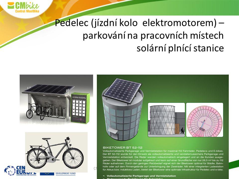 24 CMB Expert Seminar, Pardubice, 22nd February 2012 Pedelec (jízdní kolo elektromotorem) – parkování na pracovních místech solární plnící stanice