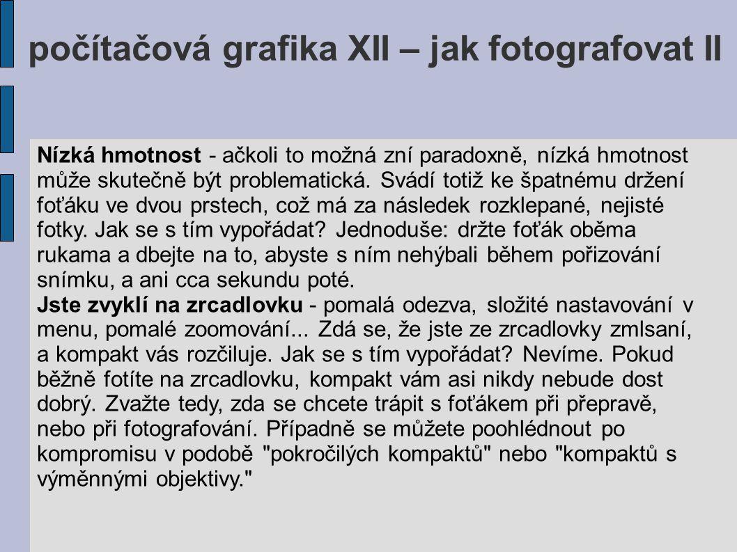 počítačová grafika XII – jak fotografovat II 8.