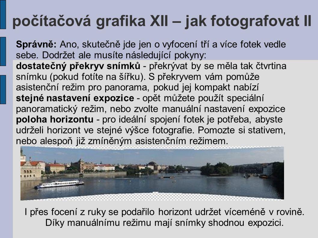 počítačová grafika XII – jak fotografovat II 9.