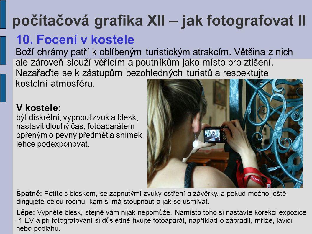 počítačová grafika XII – jak fotografovat II 11.